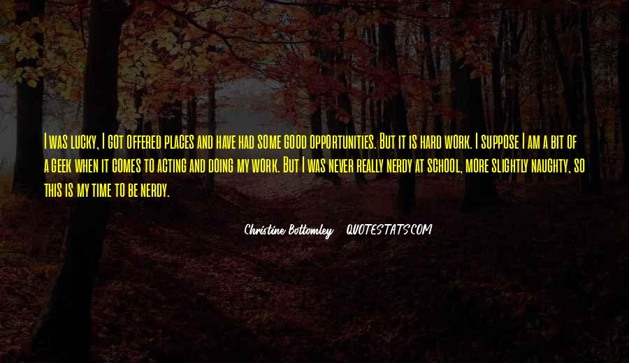 Quotes About Opportunity And Hard Work #1302692
