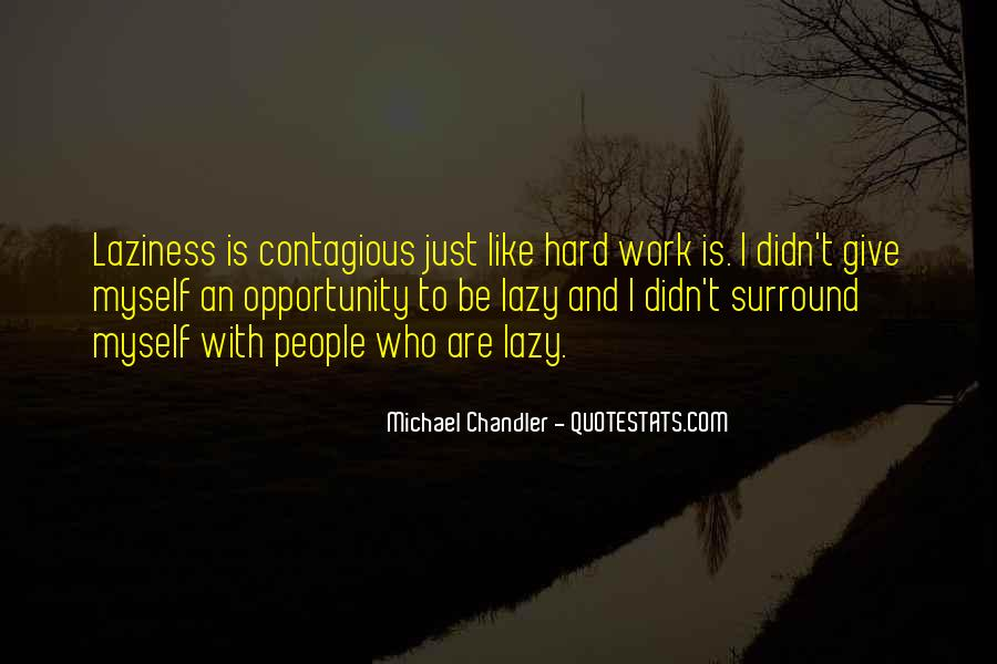 Quotes About Opportunity And Hard Work #1334136