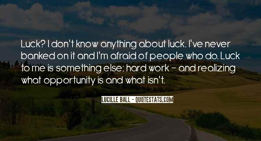 Quotes About Opportunity And Hard Work #1361715