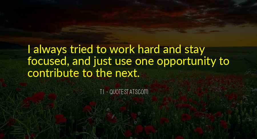 Quotes About Opportunity And Hard Work #1391492