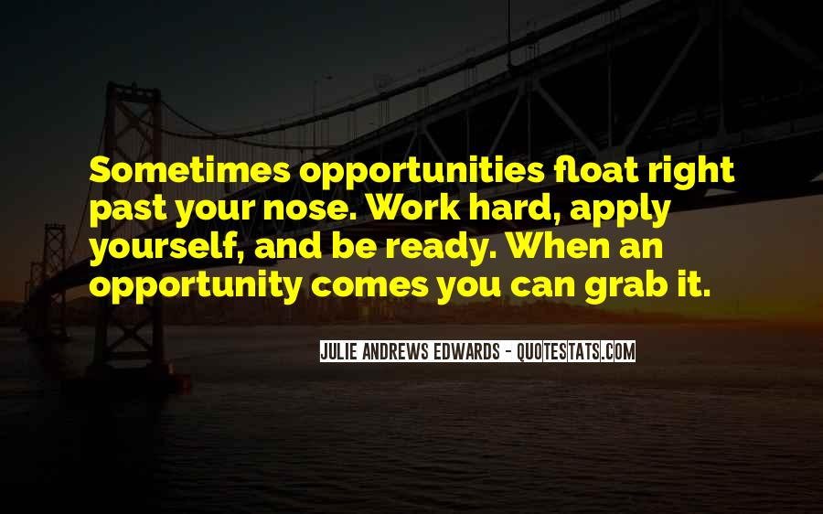 Quotes About Opportunity And Hard Work #1654434