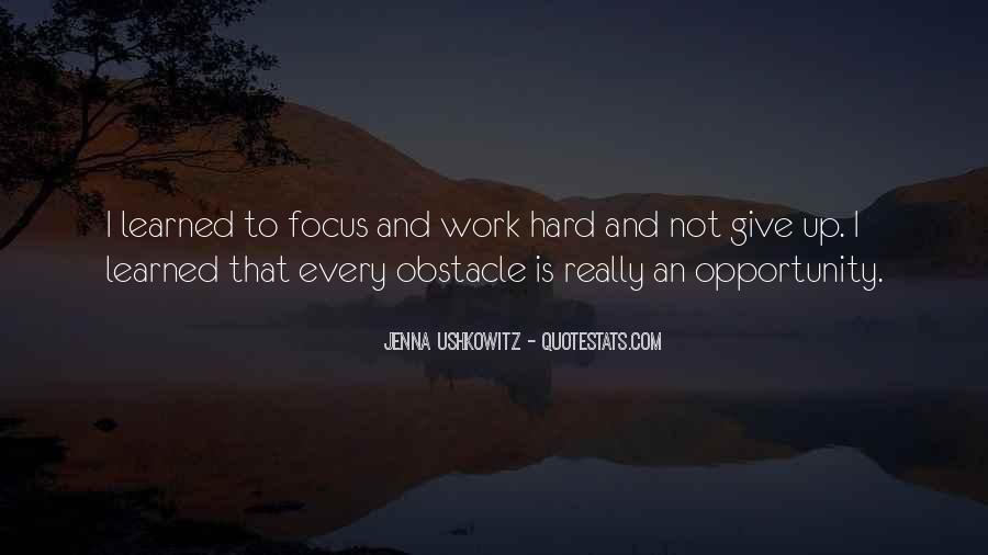 Quotes About Opportunity And Hard Work #361677