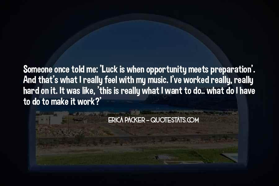 Quotes About Opportunity And Hard Work #506937