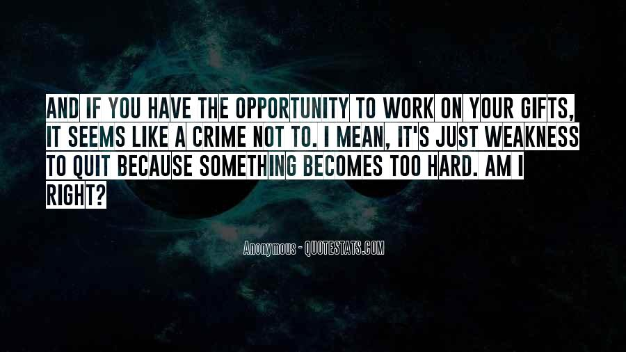 Quotes About Opportunity And Hard Work #556145