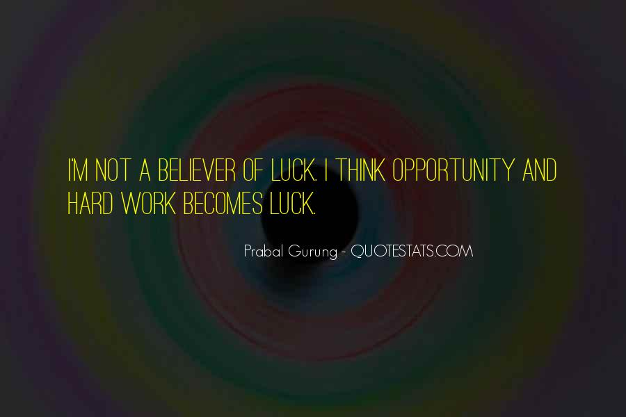 Quotes About Opportunity And Hard Work #888446