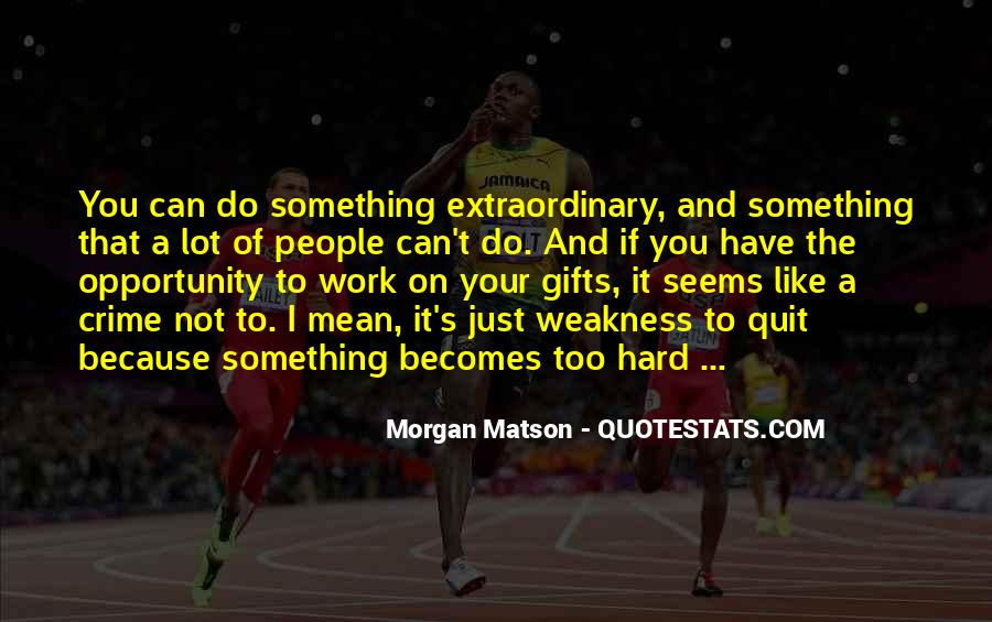 Quotes About Opportunity And Hard Work #96976