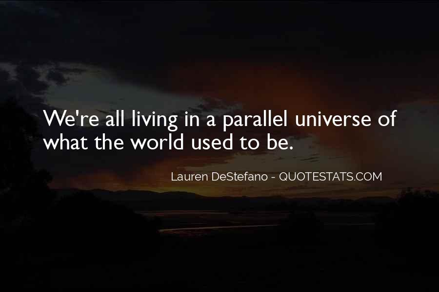 Quotes About Parallel Universe #1602308