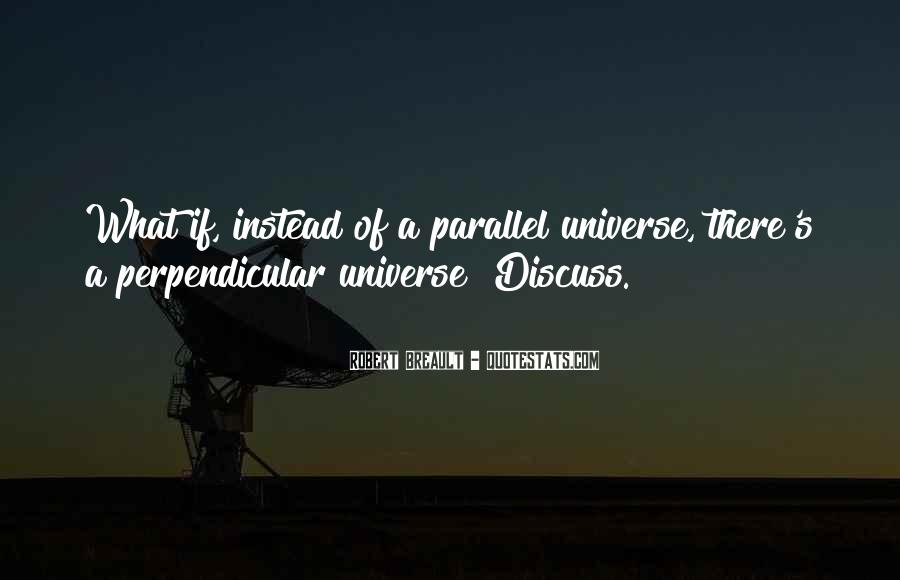Quotes About Parallel Universe #239248