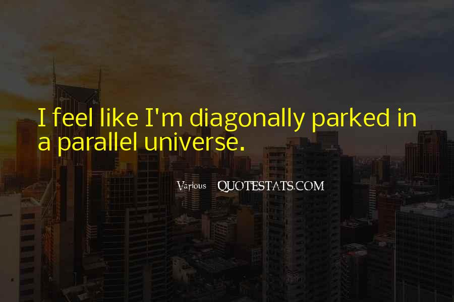 Quotes About Parallel Universe #960545