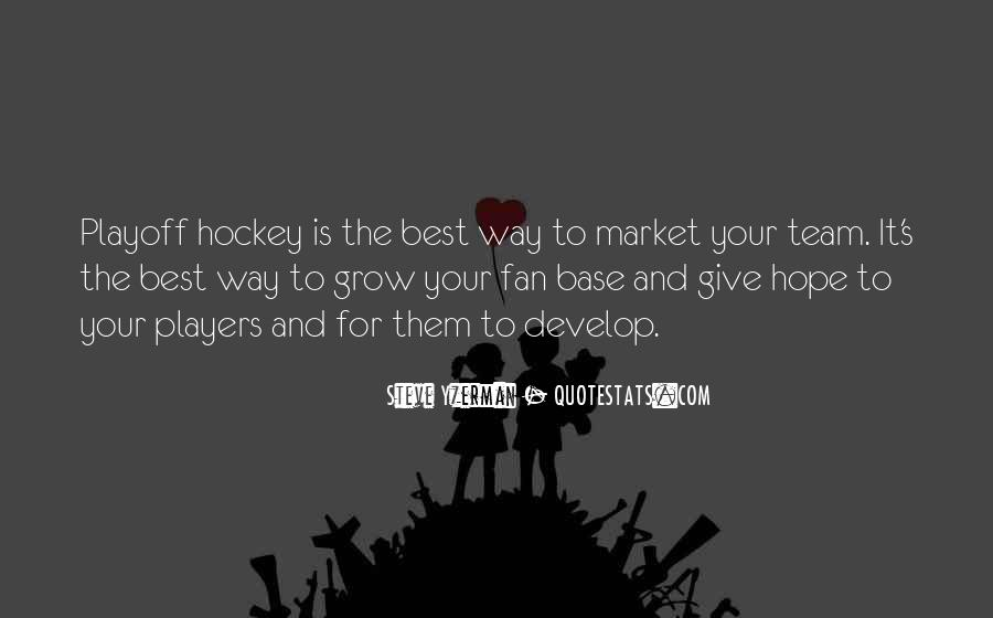 Quotes About Playoff Hockey #411422