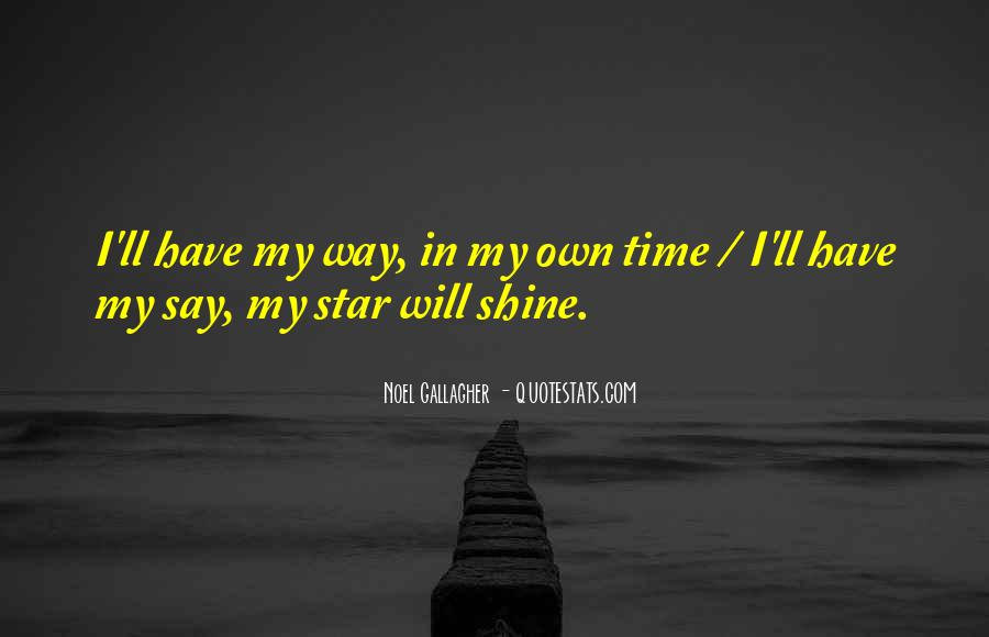 Quotes About My Time To Shine #599544