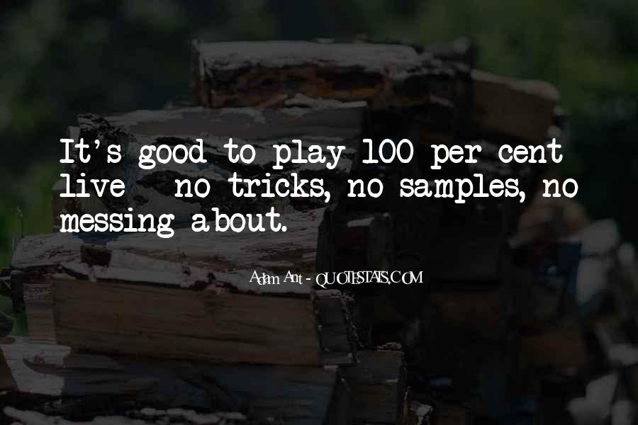Quotes About Messing Up Something Good #1285637