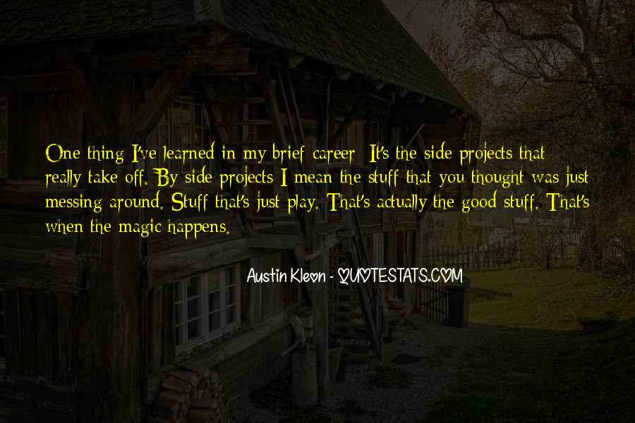Quotes About Messing Up Something Good #1589218