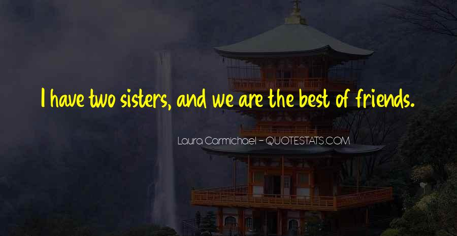 Quotes About Best Friends Sisters #1027846