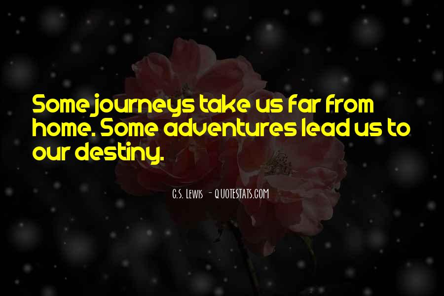 Quotes About Journeys And Adventures #1480548