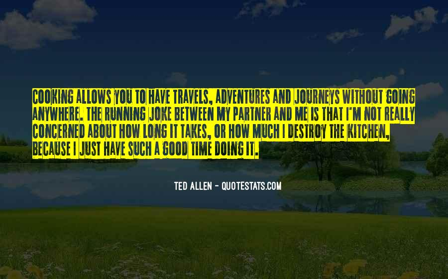 Quotes About Journeys And Adventures #1582932