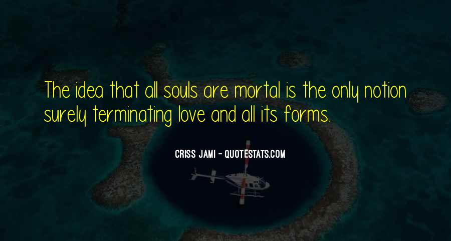 Quotes About Immortality And Love #1250711