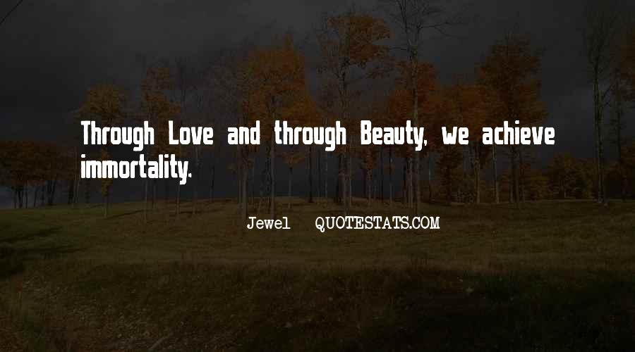 Quotes About Immortality And Love #1342162