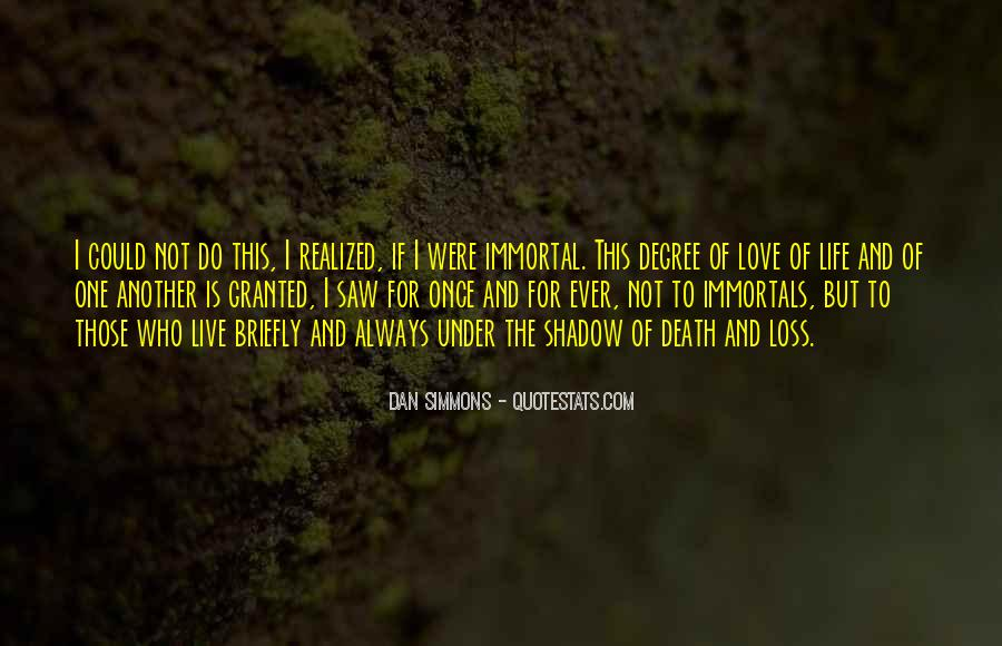 Quotes About Immortality And Love #1371741