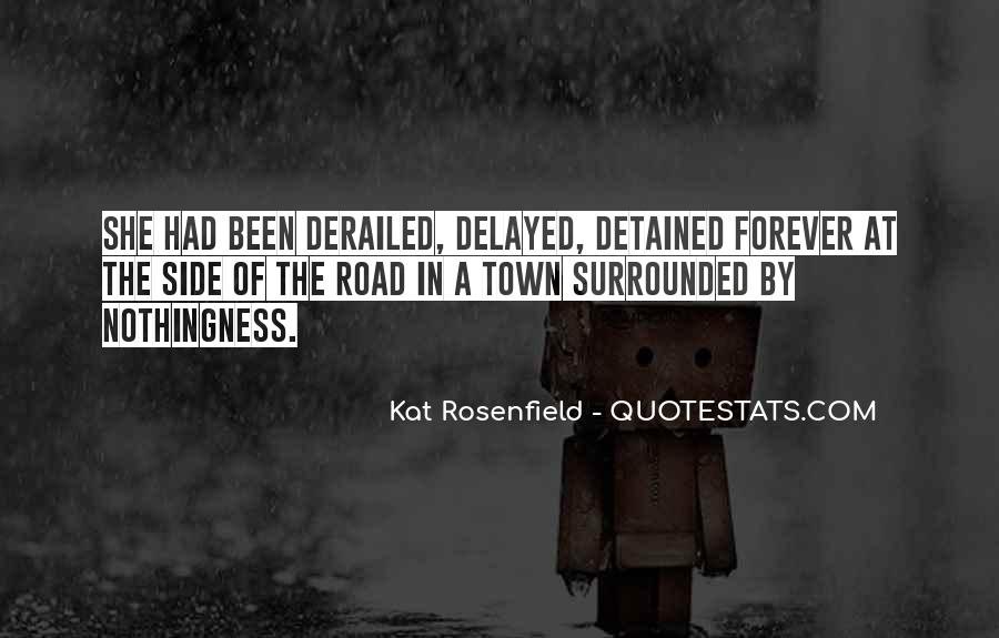Quotes About Road To Forever #1277300