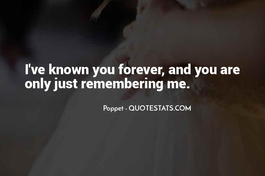 Quotes About Remembering Who Was There For You #35150