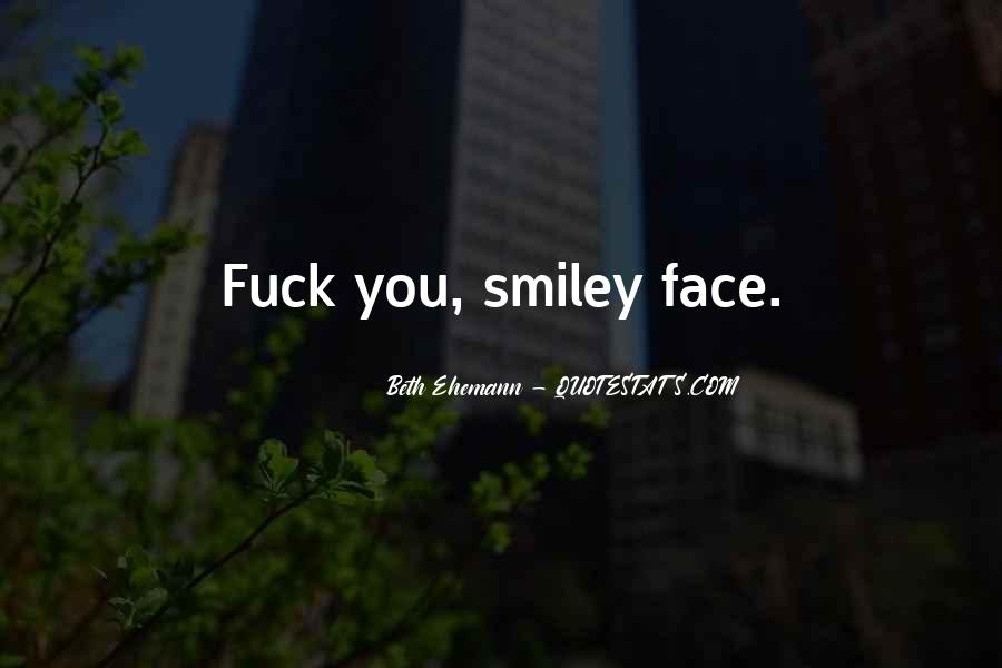 Quotes About A Smiley Face #1678974