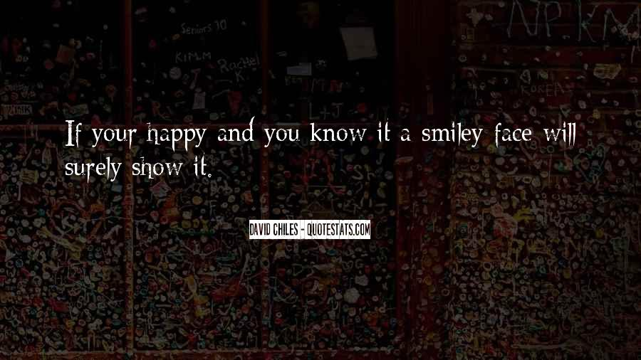 Quotes About A Smiley Face #415876