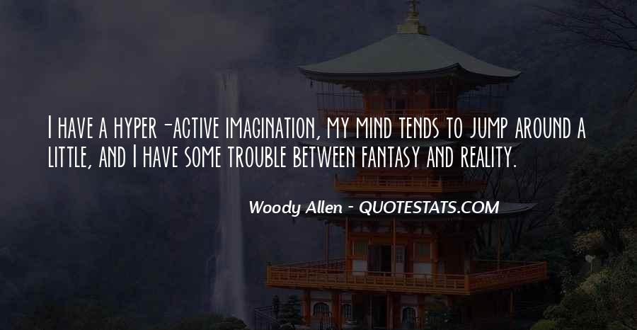 Quotes About Reality And Imagination #1082741