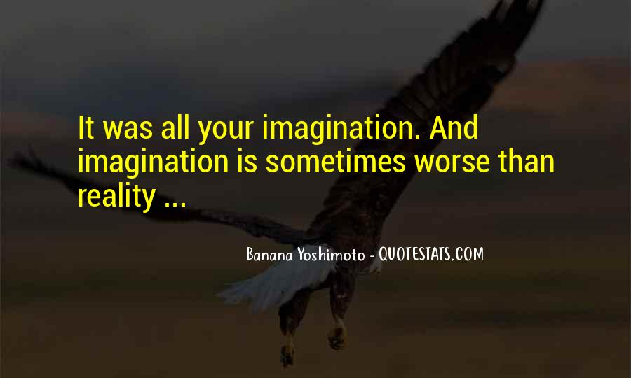Quotes About Reality And Imagination #1126476