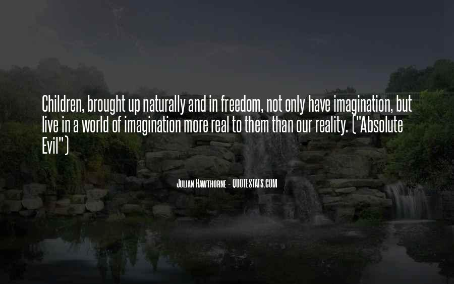 Quotes About Reality And Imagination #1173237