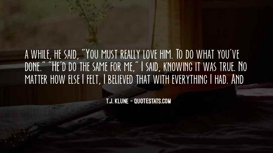 Quotes About I Love Him No Matter What #1424464