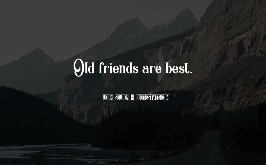 Quotes About Old Best Friends #946190