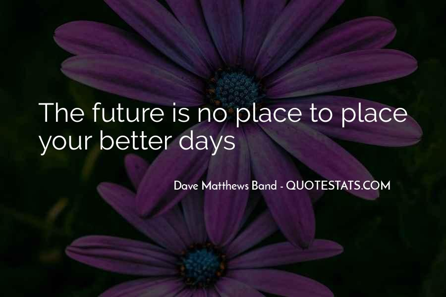 Quotes About Better Days #255705