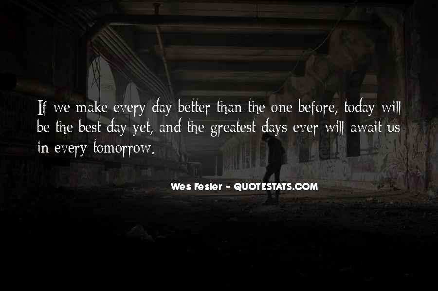 Quotes About Better Days #341953