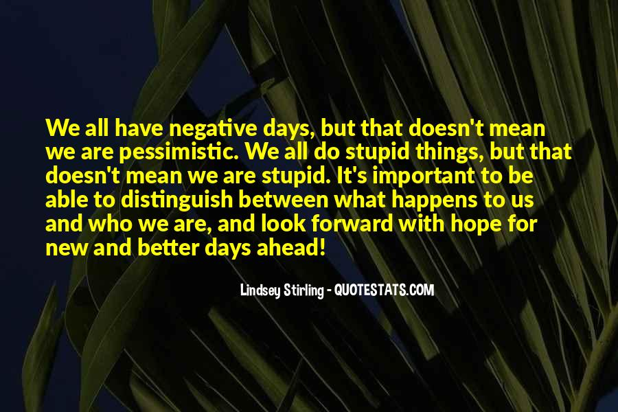 Quotes About Better Days #497600