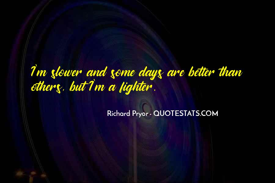 Quotes About Better Days #509116