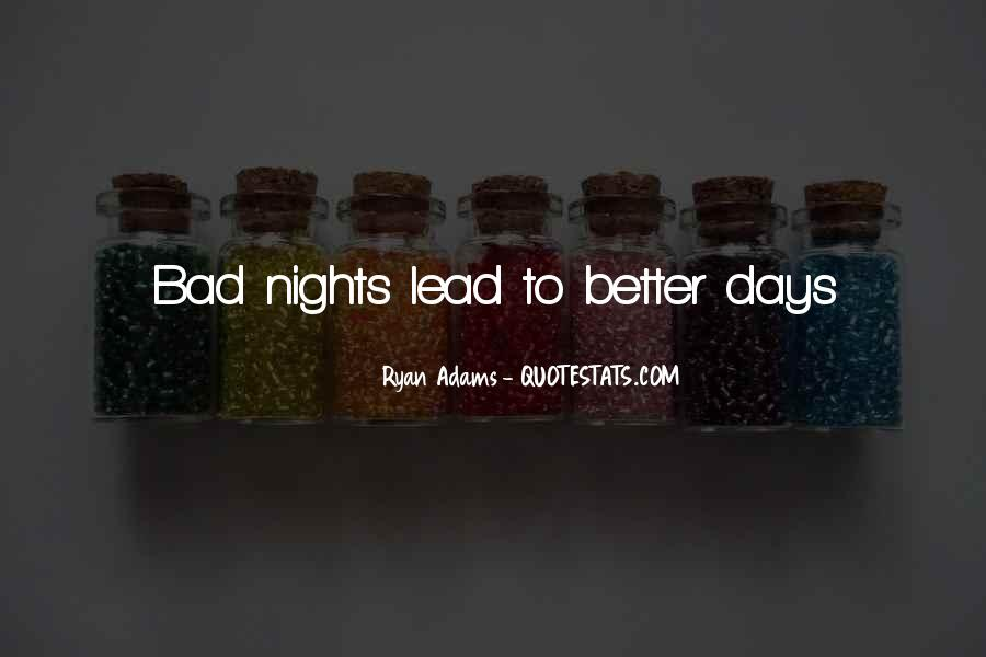 Quotes About Better Days #77981
