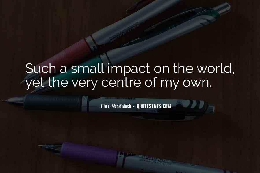 Quotes About Impact On The World #1350845