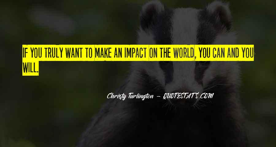 Quotes About Impact On The World #379918