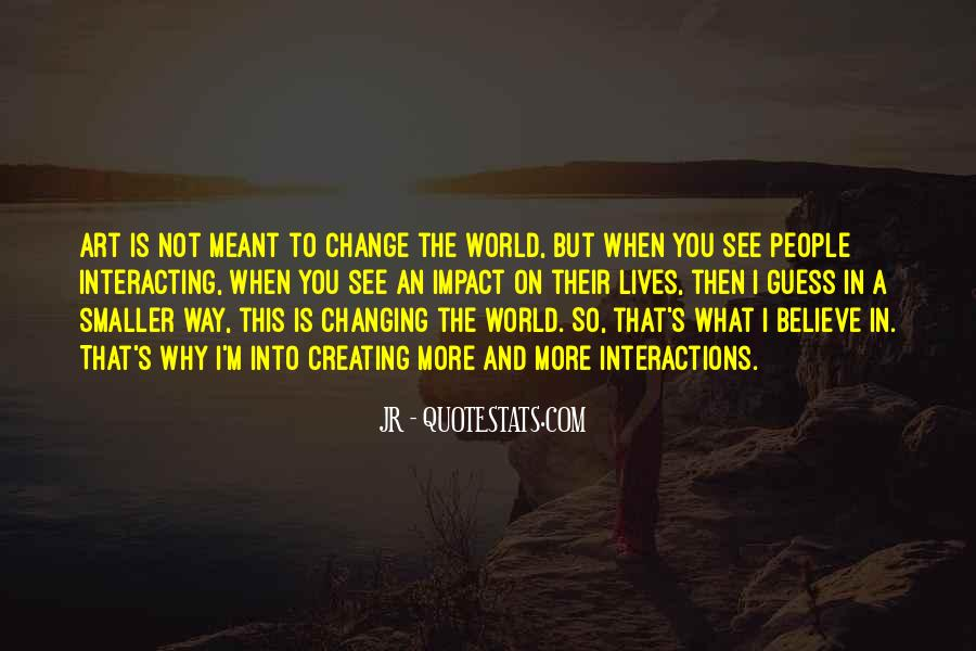 Quotes About Impact On The World #569122