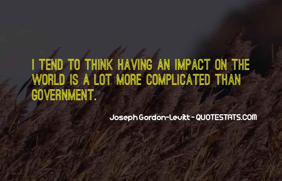 Quotes About Impact On The World #852980