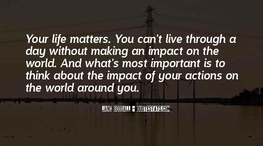 Quotes About Impact On The World #861783