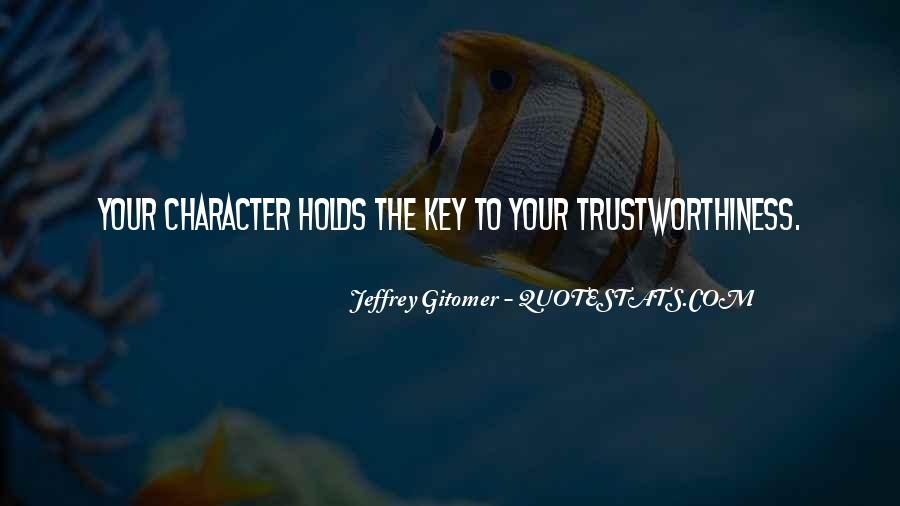 Quotes About Trustworthiness #1328436