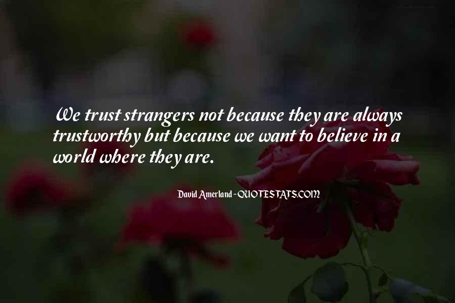 Quotes About Trustworthiness #281018