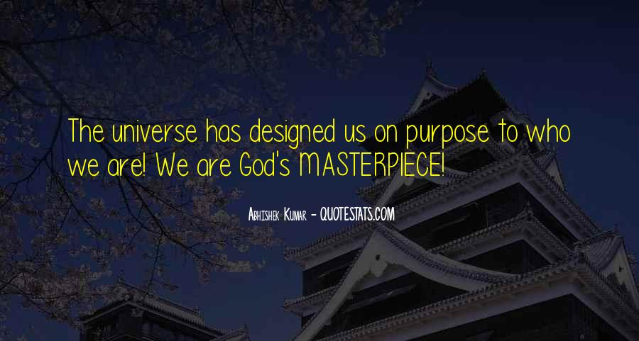 Quotes About God's Masterpiece #1136796