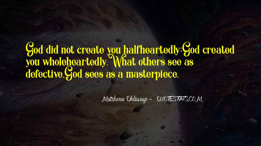 Quotes About God's Masterpiece #1616478