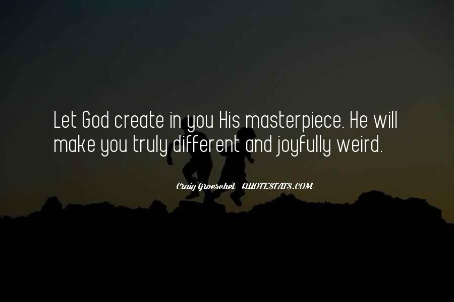 Quotes About God's Masterpiece #1835831