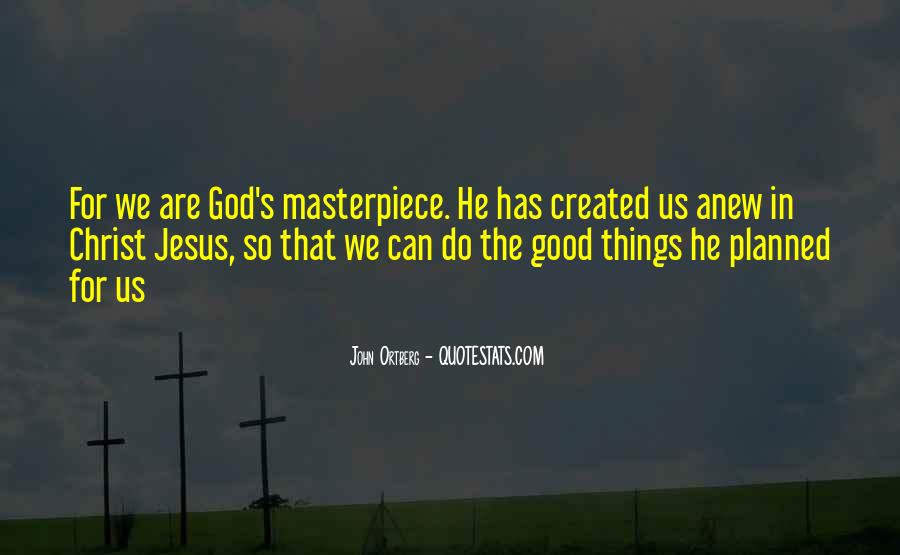 Quotes About God's Masterpiece #248278
