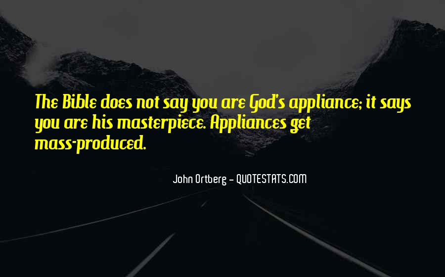 Quotes About God's Masterpiece #404186