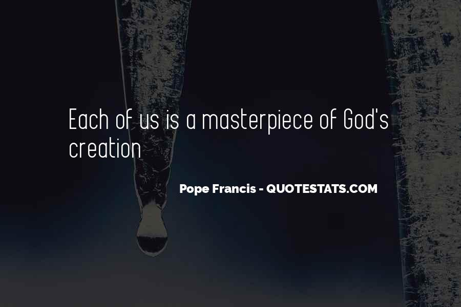 Quotes About God's Masterpiece #719369